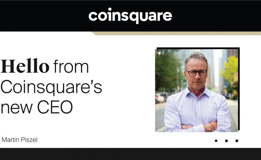 Coinsquare Appoints Martin Piszel as New CEO to Lead the Next Phase of Acceleration in the Digital Asset Sector
