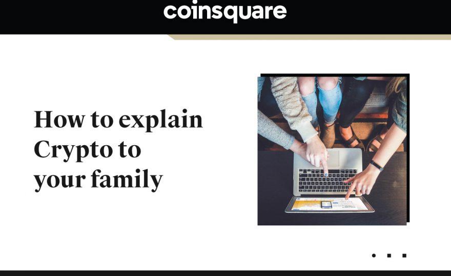 Having a tough time explaining crypto to your family?